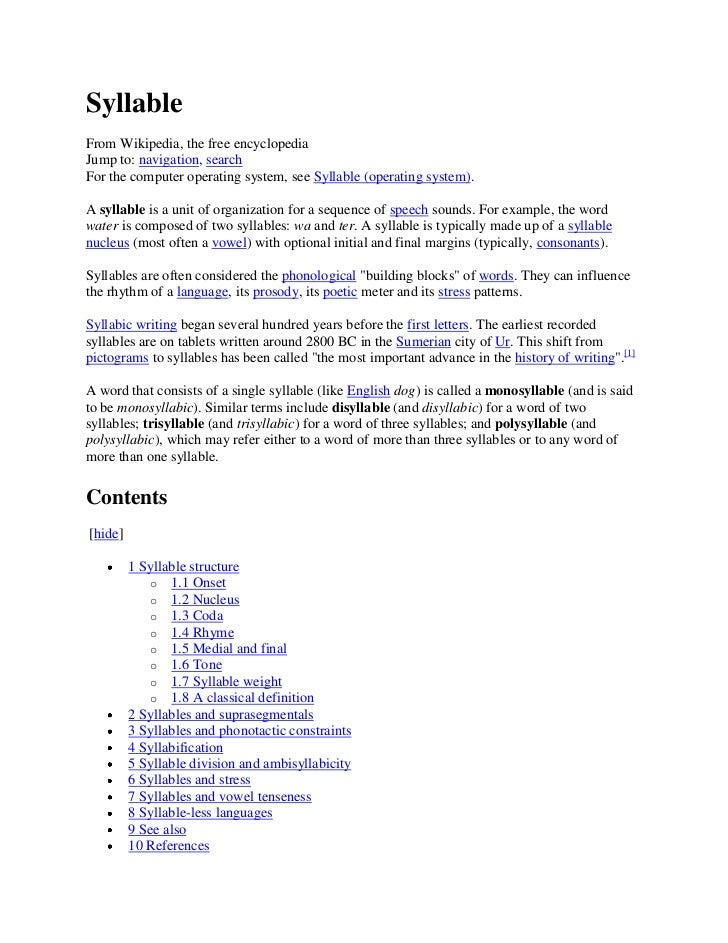 SyllableFrom Wikipedia, the free encyclopediaJump to: navigation, searchFor the computer operating system, see Syllable (o...