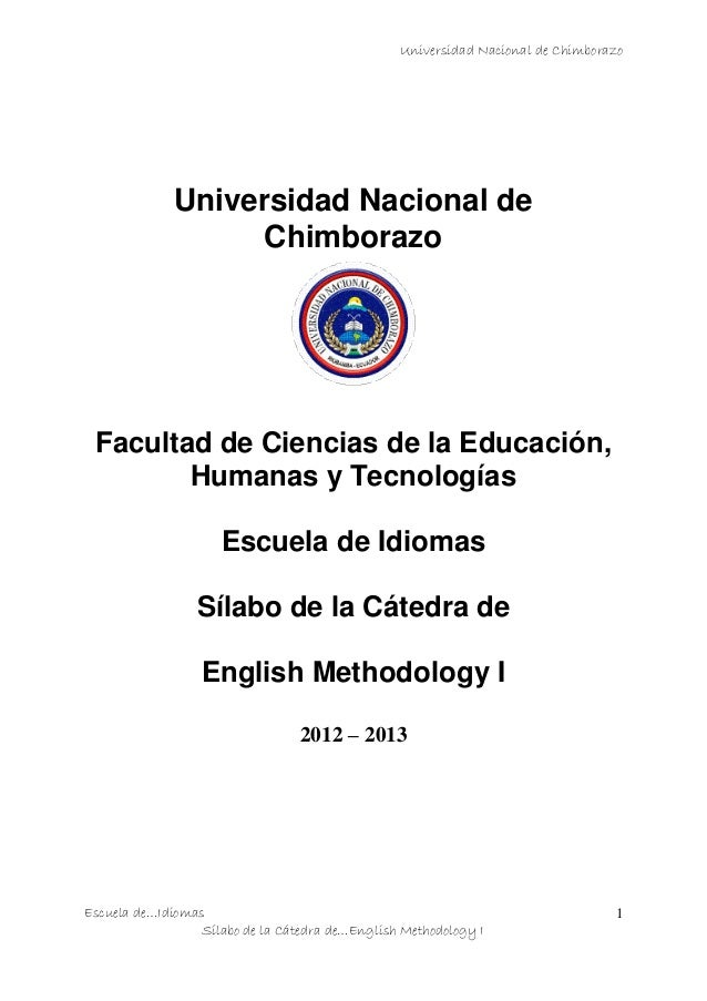 Universidad Nacional de Chimborazo Escuela de…Idiomas Sílabo de la Cátedra de…English Methodology I 1 Universidad Nacional...
