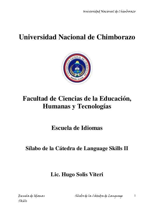 Universidad Nacional de Chimborazo Escuela de Idiomas Sílabo de la Cátedra de Language Skills 1 Universidad Nacional de Ch...
