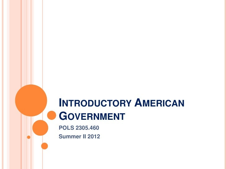 INTRODUCTORY AMERICANGOVERNMENTPOLS 2305.460Summer II 2012