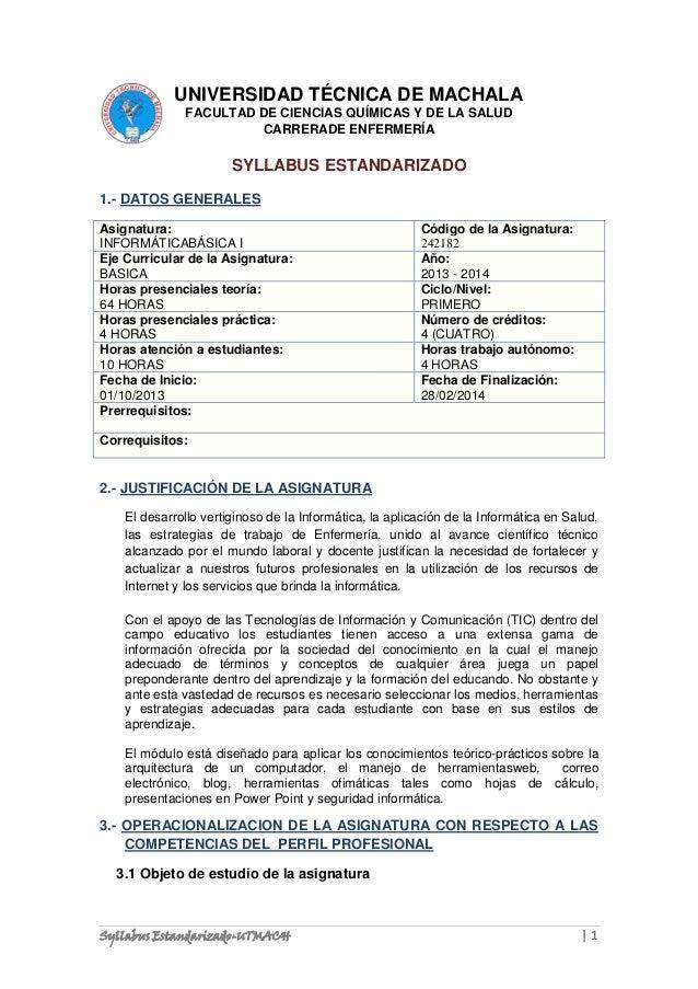 UNIVERSIDAD TÉCNICA DE MACHALA FACULTAD DE CIENCIAS QUÍMICAS Y DE LA SALUD CARRERADE ENFERMERÍA  SYLLABUS ESTANDARIZADO 1....