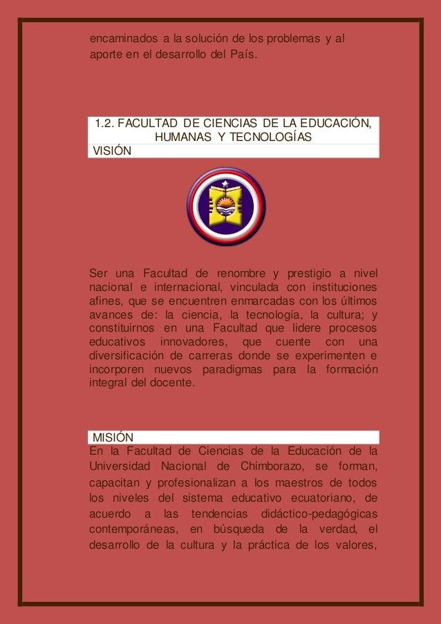 encaminados a la solución de los problemas y al aporte en el desarrollo del País. 1.2. FACULTAD DE CIENCIAS DE LA EDUCACIÓ...