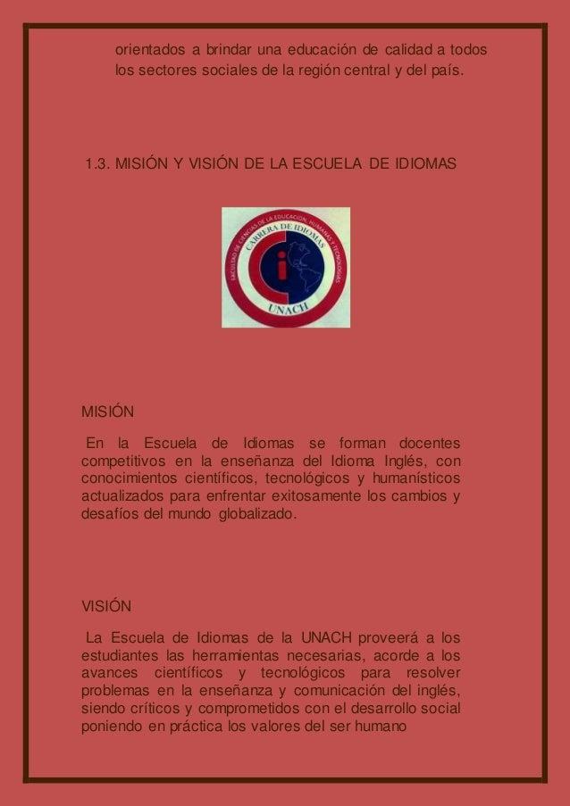 orientados a brindar una educación de calidad a todos los sectores sociales de la región central y del país. 1.3. MISIÓN Y...