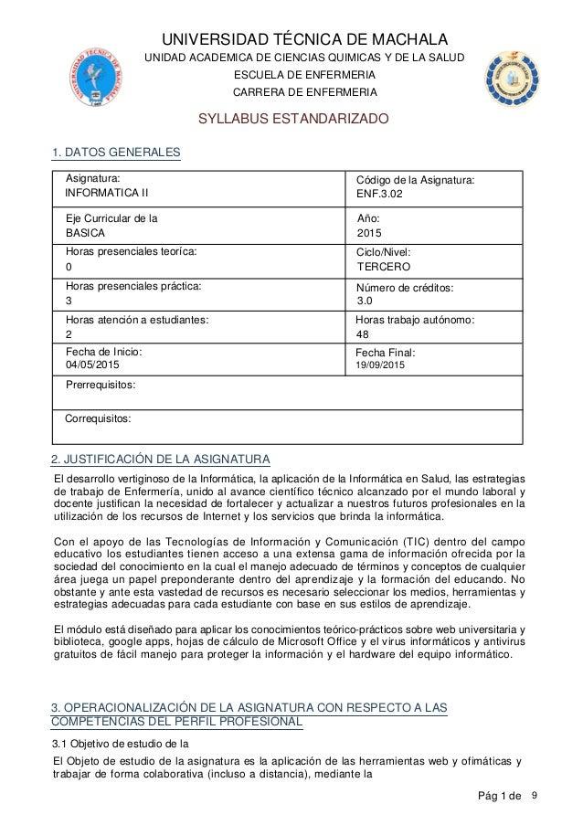 UNIVERSIDAD TÉCNICA DE MACHALA SYLLABUS ESTANDARIZADO CARRERA DE ENFERMERIA ESCUELA DE ENFERMERIA UNIDAD ACADEMICA DE CIEN...