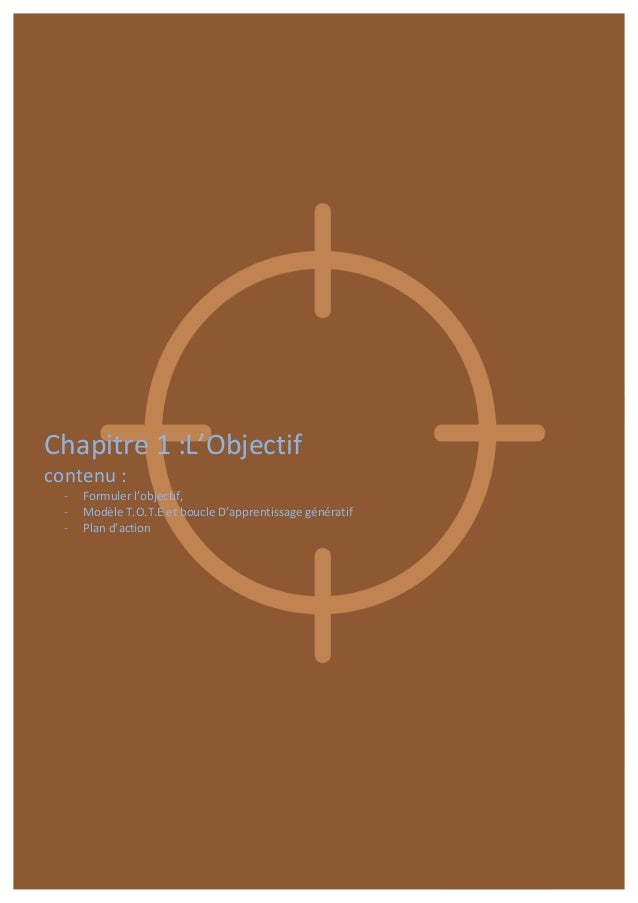 Chapitre  1  :L'Objectif   contenu  :   -‐ Formuler  l'objectif,     -‐ Modèle  ...