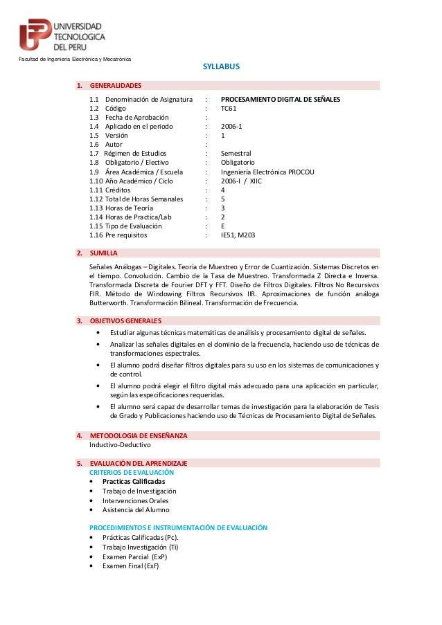 SYLLABUS 1. GENERALIDADES 1.1 Denominación de Asignatura : PROCESAMIENTO DIGITAL DE SEÑALES 1.2 Código : TC61 1.3 Fecha de...