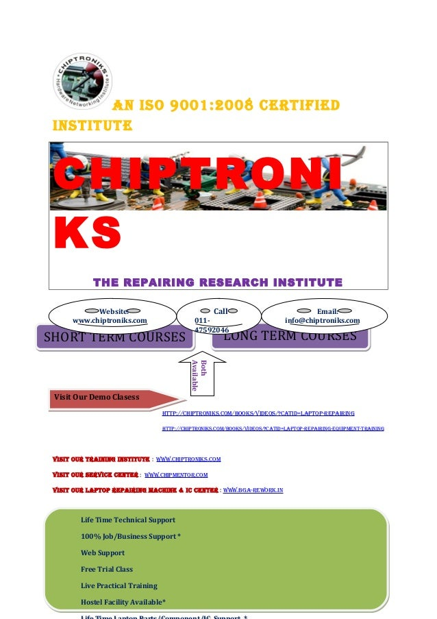 AN ISO 9001:2008 CERTIFIED INSTITUTE CHIPTRONI KS             THE REPAIRING RESEARCH INSTITUTE            Website:        ...