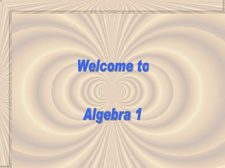 Welcome to Algebra 1