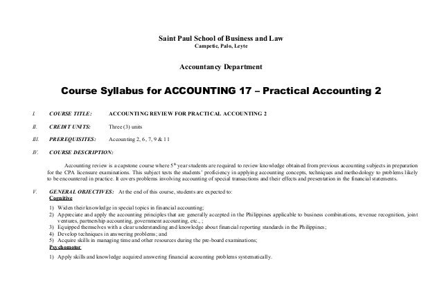 Saint Paul School of Business and Law Campetic, Palo, Leyte Accountancy Department Course Syllabus for ACCOUNTING 17 – Pra...
