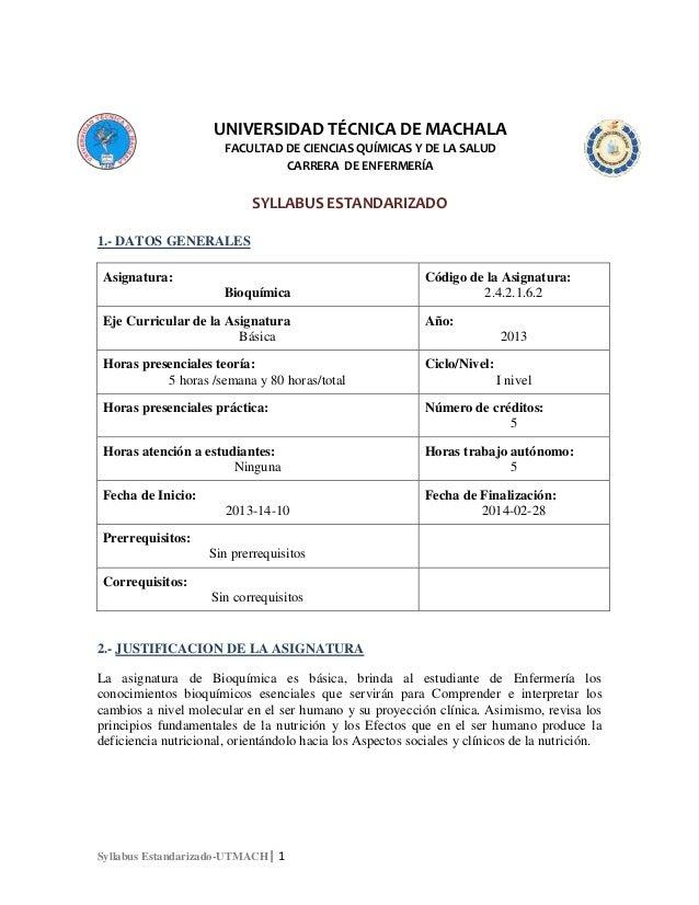 UNIVERSIDAD TÉCNICA DE MACHALA FACULTAD DE CIENCIAS QUÍMICAS Y DE LA SALUD CARRERA DE ENFERMERÍA  SYLLABUS ESTANDARIZADO 1...