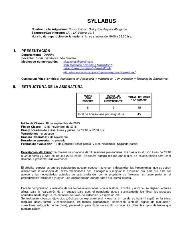 SYLLABUS Nombre de la Asignatura: Comunicación Oral y Escrita para Abogados Semestre/Cuatrimestre: LX y LX Verano 2015 Hor...