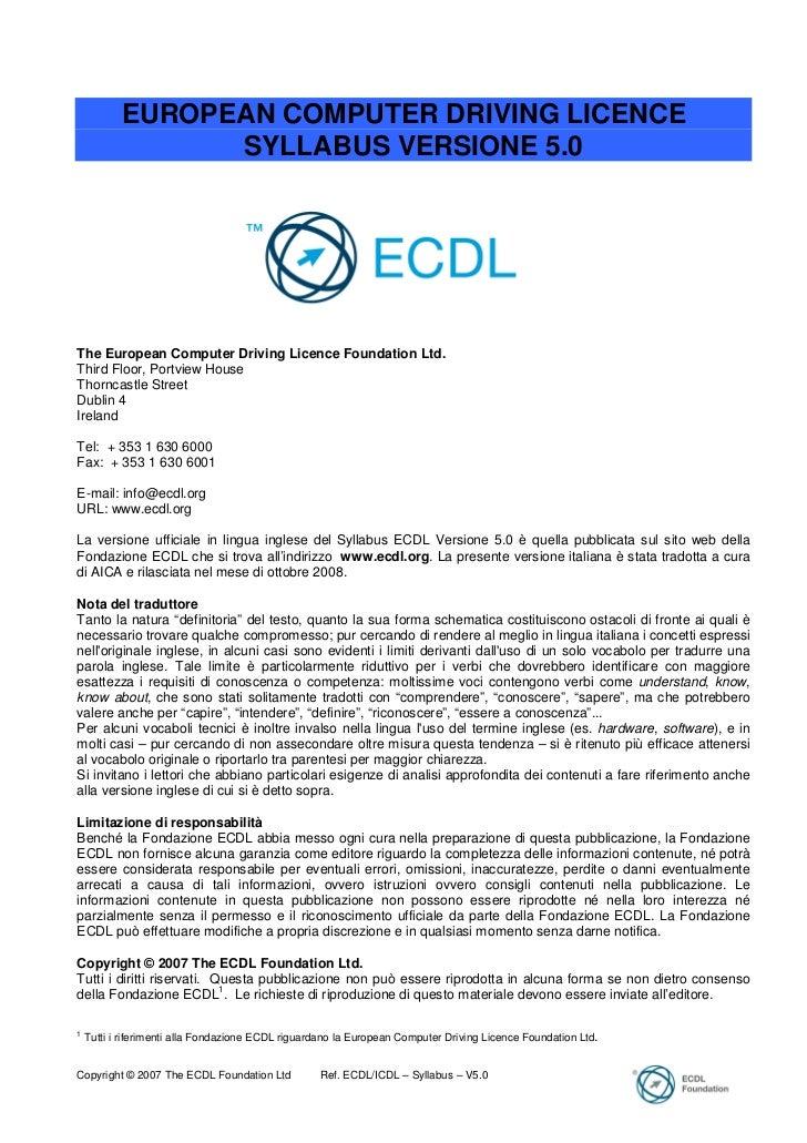 EUROPEAN COMPUTER DRIVING LICENCE                 SYLLABUS VERSIONE 5.0The European Computer Driving Licence Foundation Lt...