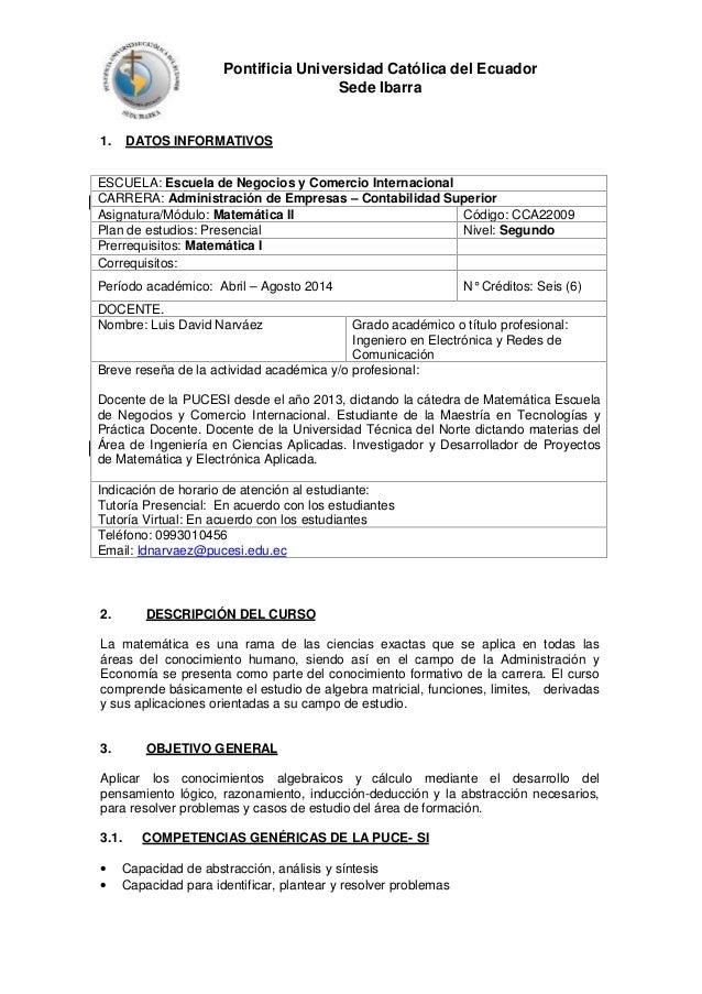 Pontificia Universidad Católica del Ecuador Sede Ibarra 1. DATOS INFORMATIVOS ESCUELA: Escuela de Negocios y Comercio Inte...