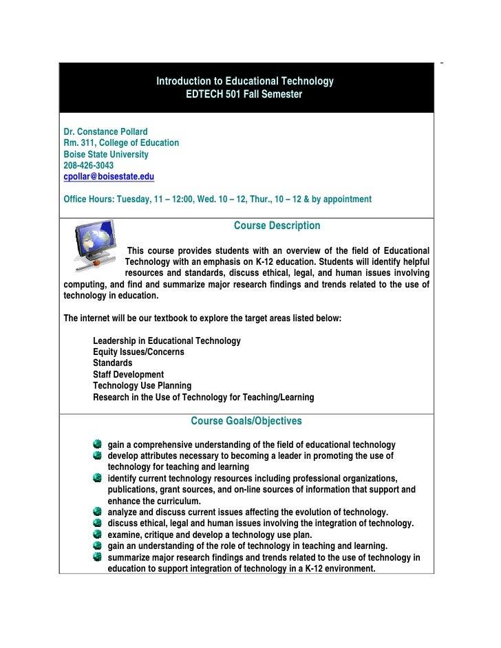 Introduction to Educational Technology                               EDTECH 501 Fall Semester,Dr. Constance PollardRm. 311...