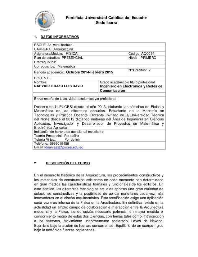 Pontificia Universidad Católica del Ecuador  Sede Ibarra  1. DATOS INFORMATIVOS  ESCUELA: Arquitectura  CARRERA: Arquitect...