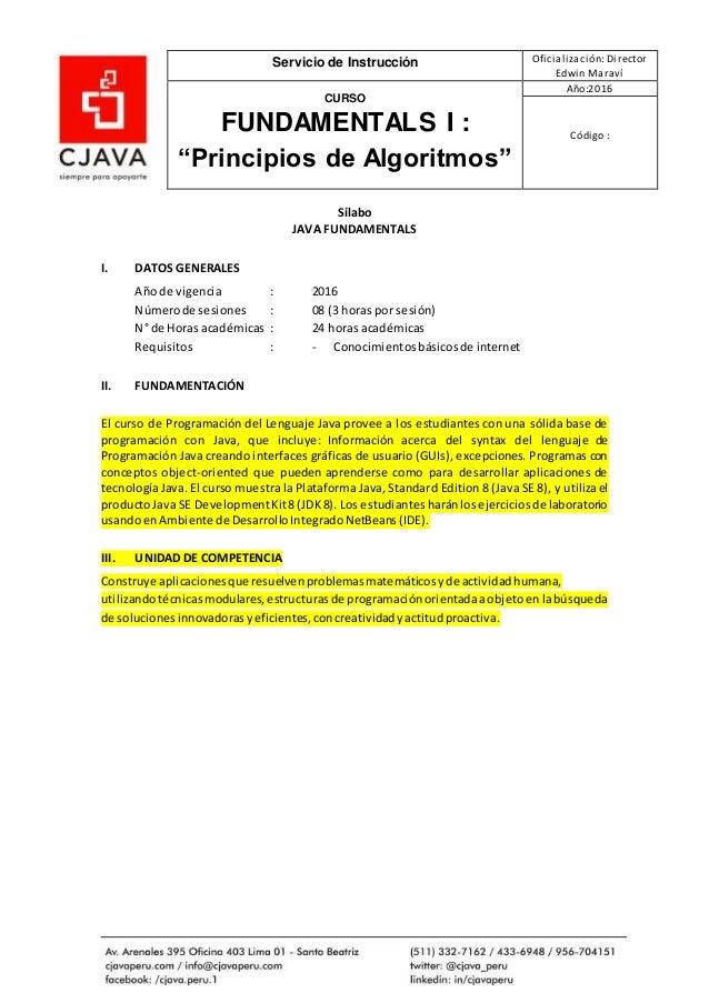 """Servicio de Instrucción Oficialización: Director Edwin Maraví CURSO FUNDAMENTALS I : """"Principios de Algoritmos"""" Año:2016 C..."""
