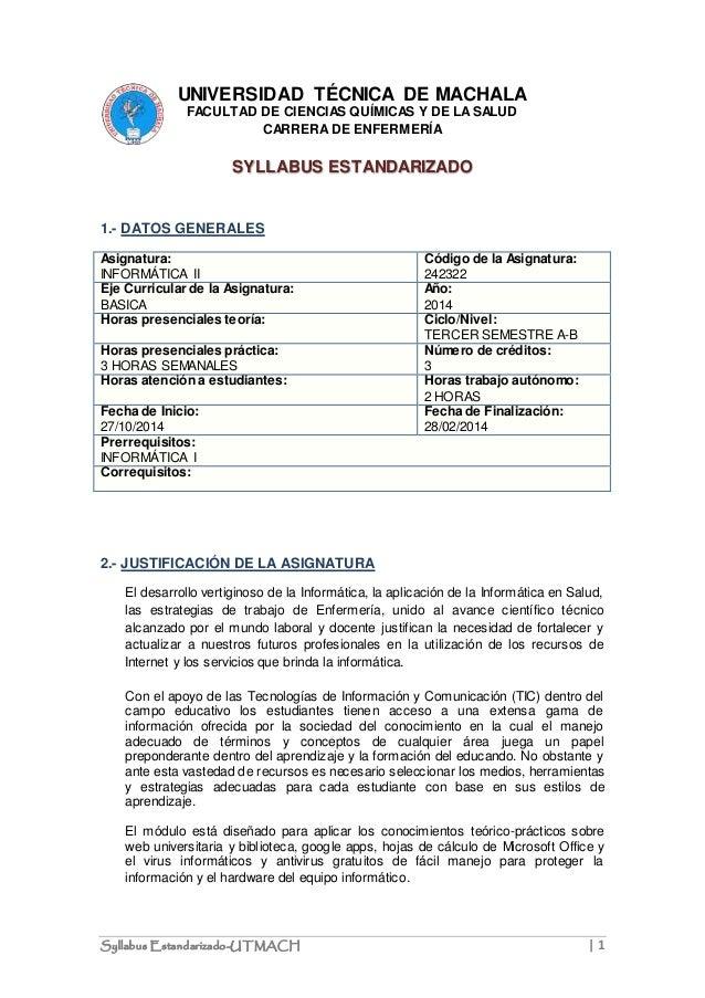 UNIVERSIDAD TÉCNICA DE MACHALA  FACULTAD DE CIENCIAS QUÍMICAS Y DE LA SALUD  CARRERA DE ENFERMERÍA  SYLLABUS ESTANDARIZADO...