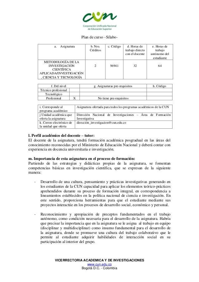 VICERRECTORIA ACADEMICA Y DE INVESTIGACIONES www.cun.edu.co Bogotá D.C. - Colombia Plan de curso –Sílabo- a. Asignatura b....