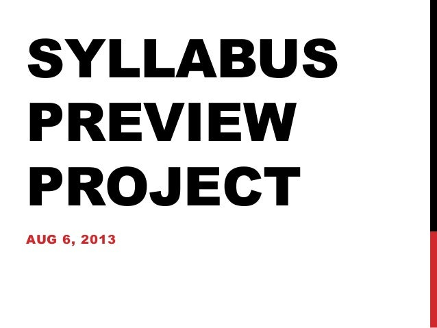 SYLLABUS PREVIEW PROJECT AUG 6, 2013