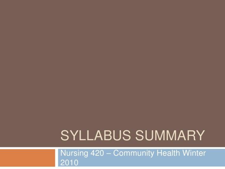 Syllabus Summary<br />Nursing 420 – Community Health Winter 2010<br />