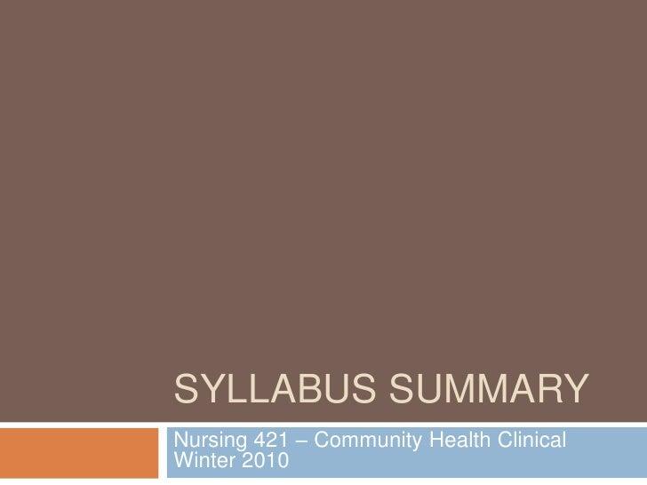 Syllabus Summary<br />Nursing 421 – Community Health Clinical Winter 2010<br />