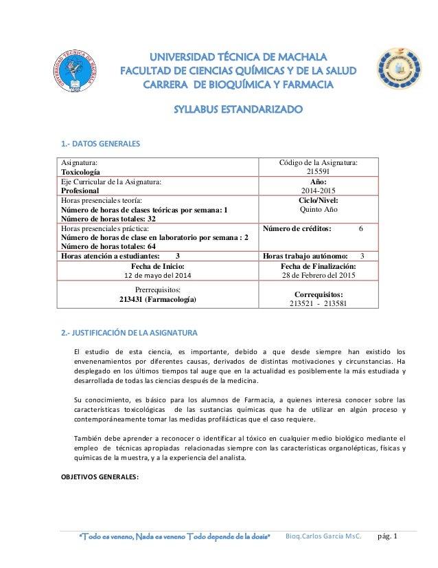 """""""Todo es veneno, Nada es veneno Todo depende de la dosis"""" Bioq.Carlos García MsC. pág. 1 UNIVERSIDAD TÉCNICA DE MACHALA FA..."""
