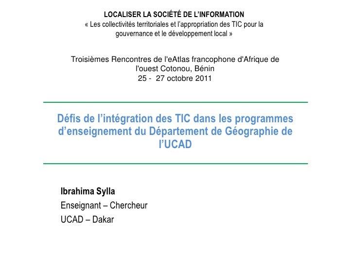 LOCALISER LA SOCIÉTÉ DE L'INFORMATION      « Les collectivités territoriales et l'appropriation des TIC pour la           ...
