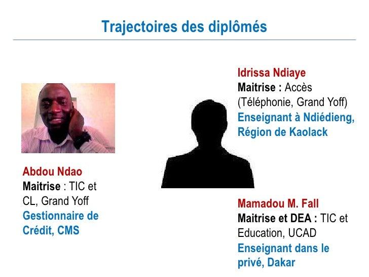 Trajectoires des diplômés                                        Idrissa Ndiaye                                        Mai...