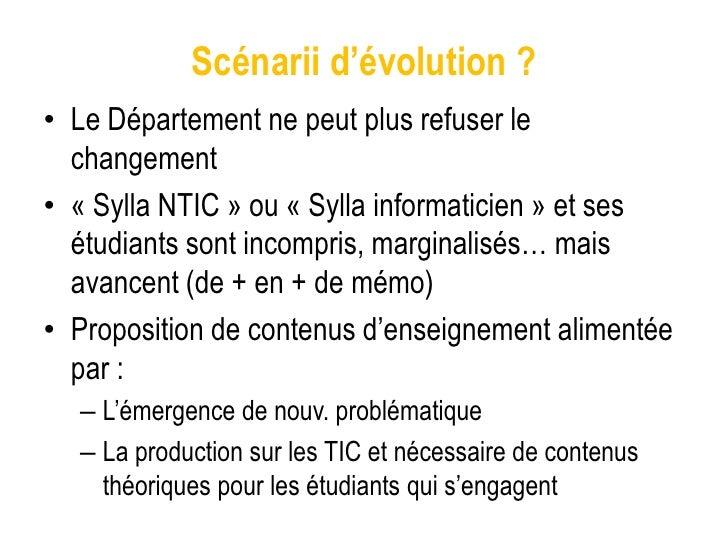 Scénarii d'évolution ?• Le Département ne peut plus refuser le  changement• « Sylla NTIC » ou « Sylla informaticien » et s...