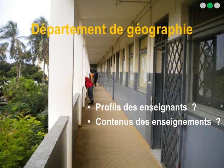 Département de géographie        • Profils des enseignants ?        • Contenus des enseignements ?
