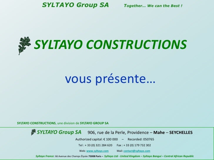 SYLTAYO Group SA       Together… We can the Best!<br />SYLTAYOCONSTRUCTIONS <br />vous présente…<br />SYLTAYO CONSTR...