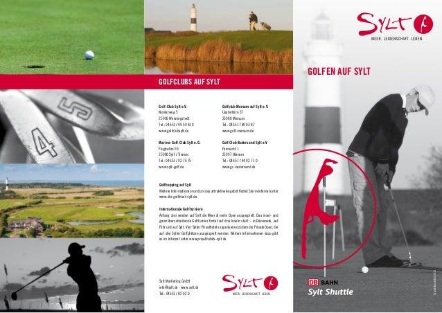 Golfen AUF SYLTGolfclubs AUF SYLTGolf-Club Sylt e.V.                        Golfclub Morsum auf Sylt e.V.Norderweg 5      ...