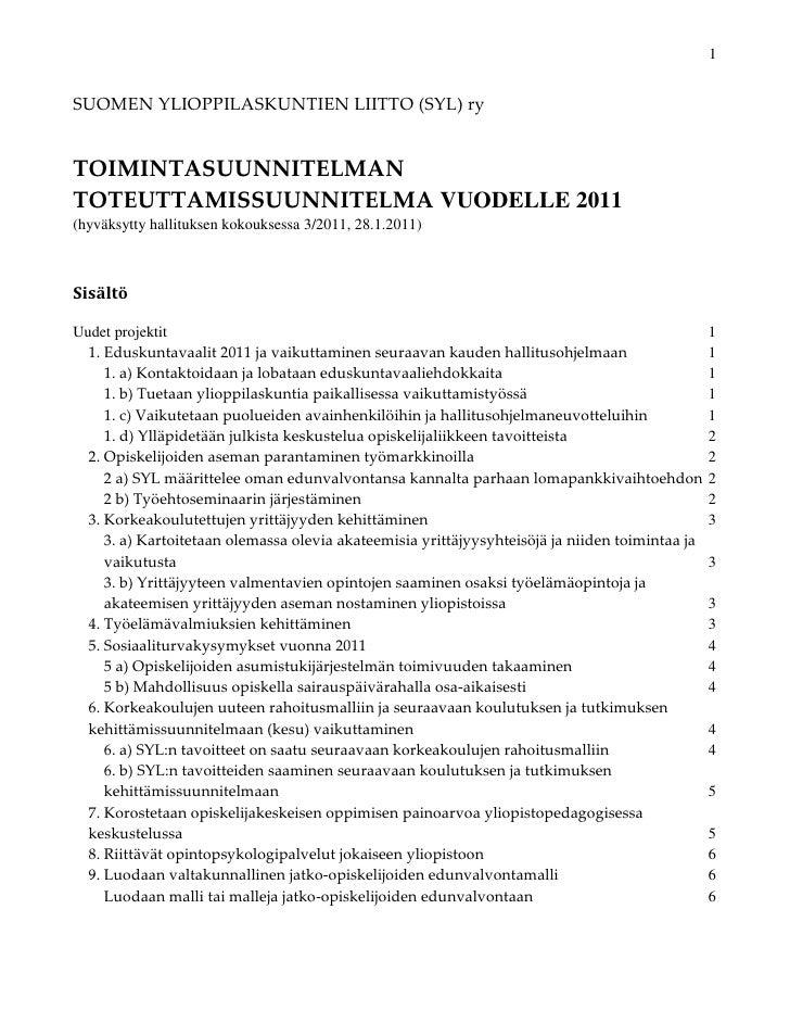 1SUOMEN YLIOPPILASKUNTIEN LIITTO (SYL) ryTOIMINTASUUNNITELMANTOTEUTTAMISSUUNNITELMA VUODELLE 2011(hyväksytty hallituksen k...