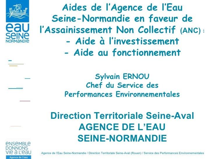 Aides de l'Agence de l'Eau Seine-Normandie en faveur de l'Assainissement Non Collectif  (ANC)   : - Aide à l'investissemen...