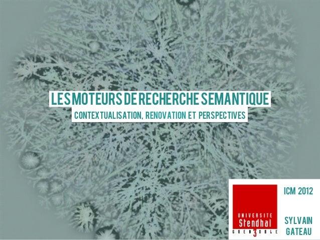 Les moteurs de recherche semantique   Contextualisation, Renovation et perspectives                                       ...