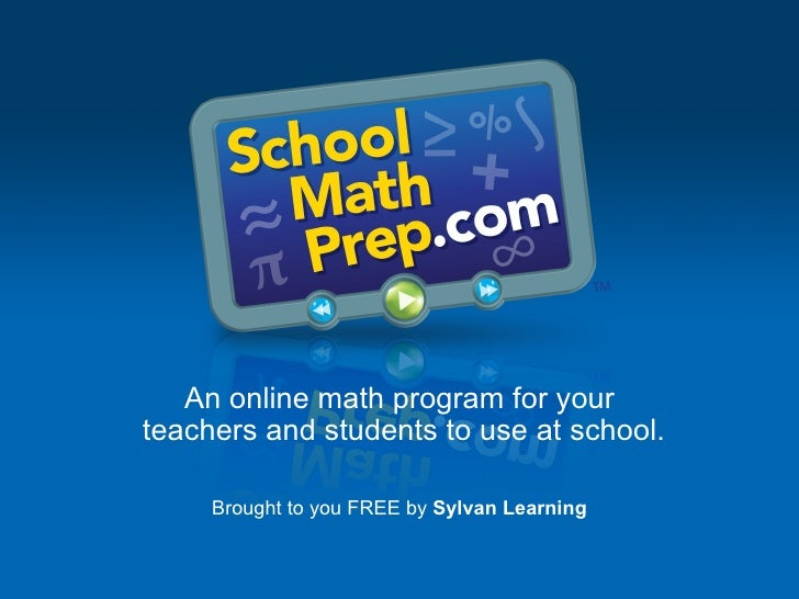 An online math program for your teachers and students to use at school.       Brought to you FREE by Sylvan Learning