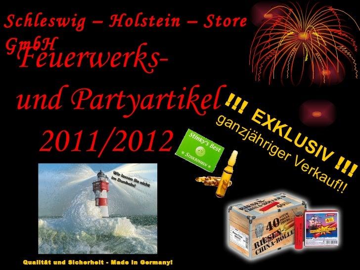 Schleswig – Holstein – Store GmbH Feuerwerks-  und Partyartikel 2011/2012 !!!  EXKLUSIV   !!! ganzjähriger Verkauf!! Quali...