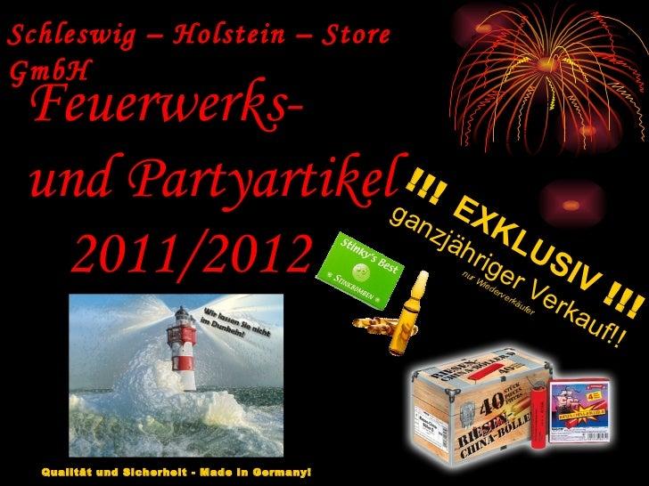 Schleswig – Holstein – Store GmbH Feuerwerks-  und Partyartikel 2011/2012 !!!  EXKLUSIV   !!! ganzjähriger Verkauf!! nur W...
