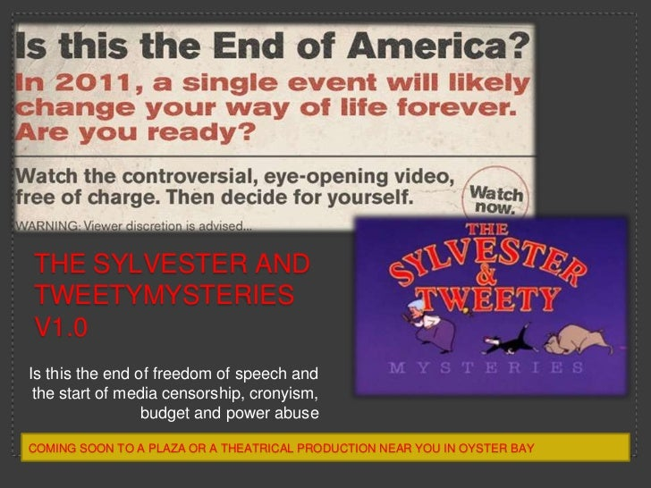 The Sylvester and tweetymysteriesv1.0<br />Is this the end of freedom of speech and the start of media censorship, cronyis...