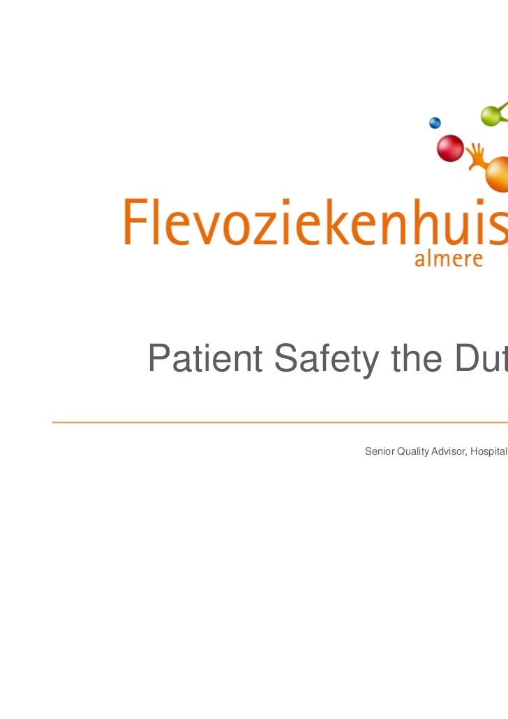 Patient Safety the Dutch way                                           Sylvia Fontaine            Senior Quality Advisor, ...