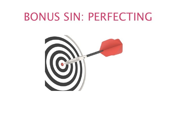 BONUS SIN: PERFECTING