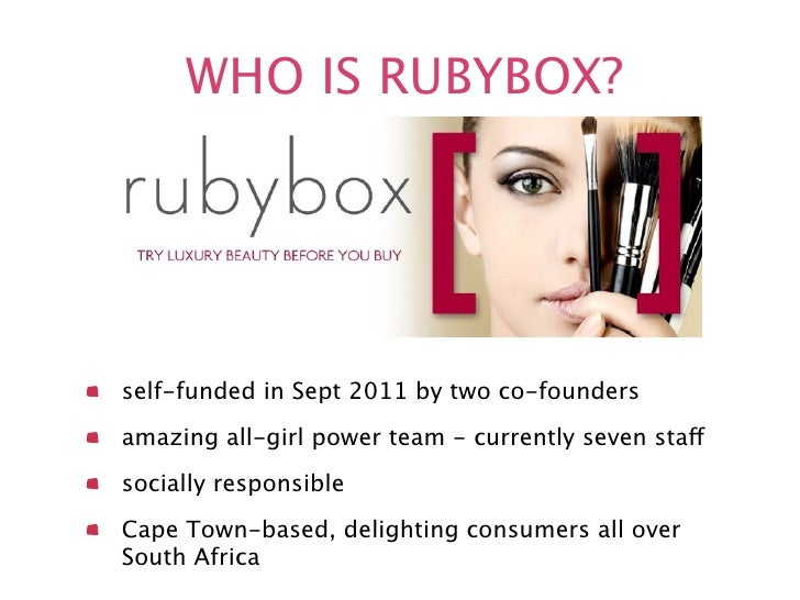 WHO IS RUBYBOX?self-funded in Sept 2011 by two co-foundersamazing all-girl power team - currently seven staffsocially resp...