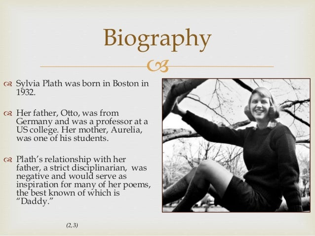 the plight of women in sylvia plaths poem daddy Sylvia plath is one of the most powerful american poets of the post world war ii  period viewed  in the poem daddy the speaker compares her father and her.
