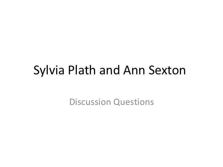comparing feminist poetry by plath and sexton About sylvia plath sylvia plath was a famous american poet, novelist and short story writer she studied at smith college and newnham college, cambridge before receiving acclaim as.