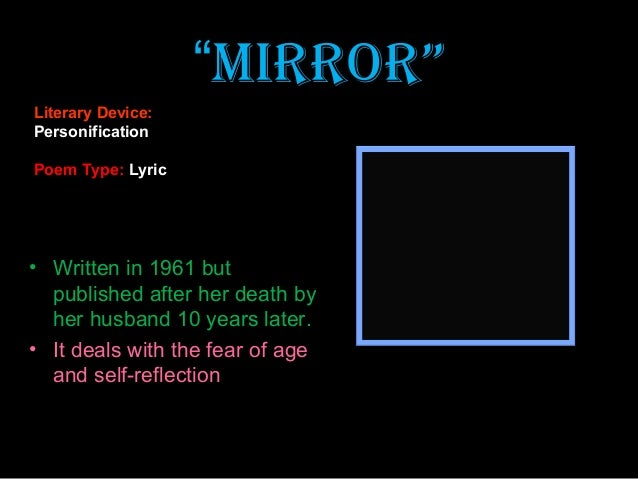 poetic devices used in mirror by sylvia plath