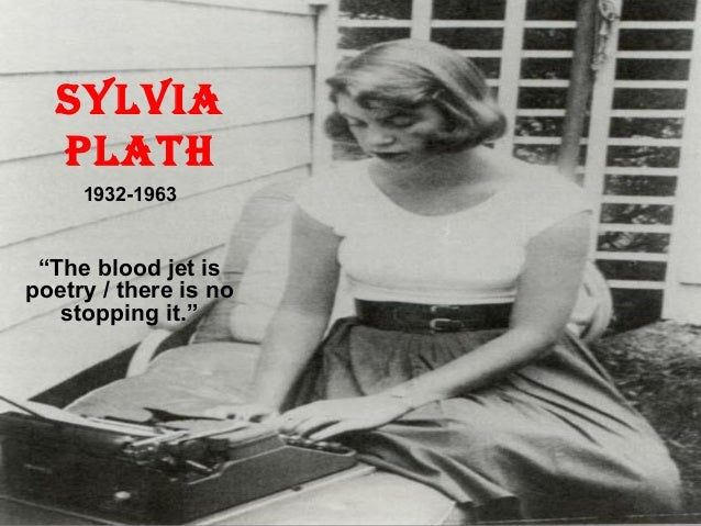 thesis statement on sylvia plath Sylvia plath, born in 1932, is considered among many to be one of the most profound writers in the last 20th century her autobiographical poetry uses.