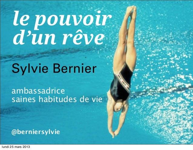 le pouvoir      d'un rêve      Sylvie Bernier      ambassadrice      saines habitudes de vie      @berniersylvie          ...