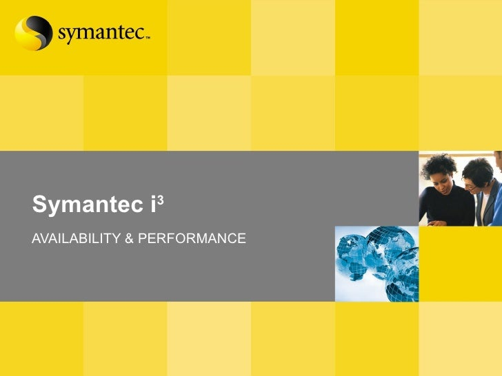 Symantec i 3 AVAILABILITY & PERFORMANCE