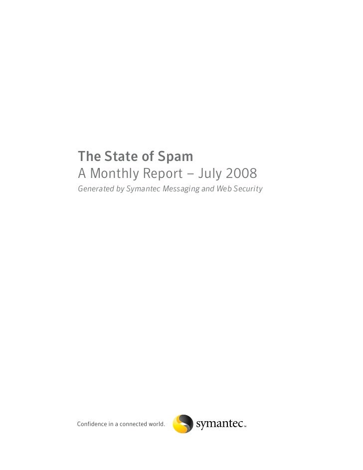 The State of Spam A Monthly Report – July 2008 Generated by Symantec Messaging and Web Security
