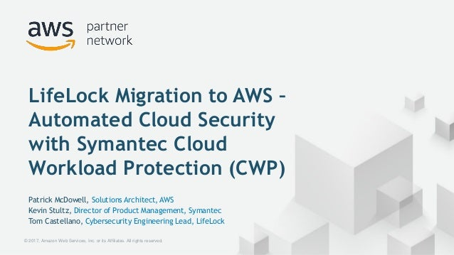 © 2017, Amazon Web Services, Inc. or its Affiliates. All rights reserved. Patrick McDowell, Solutions Architect, AWS Kevin...